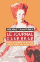 Le journal d'une reine - Mélanie Traversier 2017