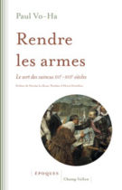 Rendre les armes - Paul Vo-Ha 2017
