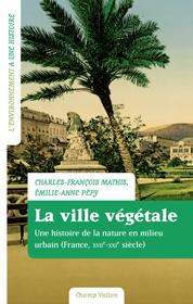 La ville végétale – Charles-François Mathis et Émilie-Anne Pépy 2017