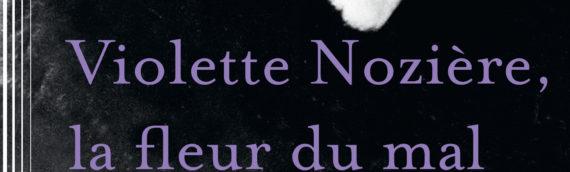 ANNE-EMMANUELLE DEMARTINI Violette Nozière, la fleur du mal