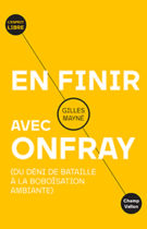 Gilles Mayne En finir avec Onfray