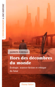 Yannick Rumpala Hors des décombres du monde 2018