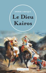 Didier Laroque - Le Dieu Kairos 2018