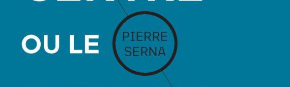 PIERRE SERNA L'extrême centre ou le poison français