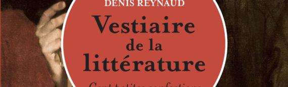MARTINE BOYER-WEINMANN, DENIS REYNAUD Vestiaire de la littérature
