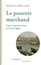 Mathieu Marraud Le pouvoir marchand